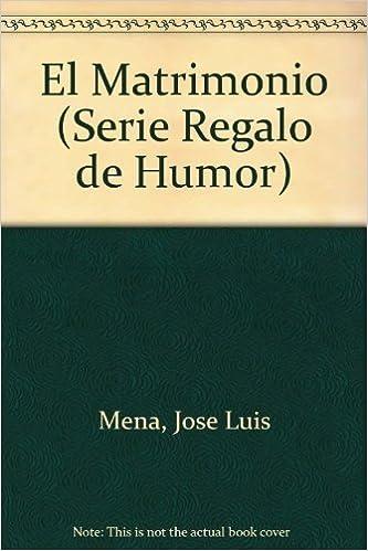 El matrimonio (Serie Regalo de Humor): Amazon.es: Mena: Libros