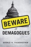 Beware of Demagogues, Gerald H. Fickenscher, 1617398438