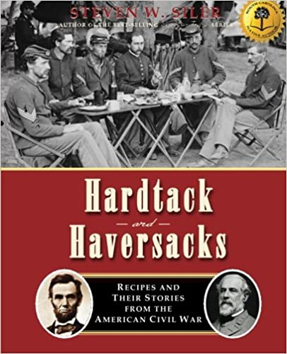 https://www.amazon.com/Hardtack-Haversacks-Recipes-Stories-American/dp/1503068269/
