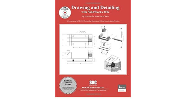 Drawing And Detailing With Solidworks 2012 David Planchard Marie