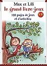 Max et Lili - Le grand livre-jeu n°6 : 120 pages de jeux et d'activités par Bloch