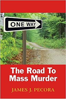 One Way The Road to Mass Murder