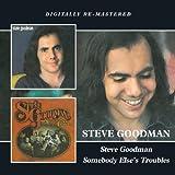 Steve Goodman/Somebody Else`S Troubles /  Steve Goodman