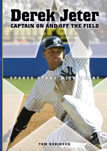 Derek Jeter: Captain on and Off the Field (Sports Stars With Heart) (Sports Stars with Heart (Paperback))