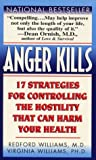 Anger Kills: Seventeen Strategies for Controlling the Hostility That Can Harm Your Health by Williams, Redford, (None) (1998) Mass Market Paperback