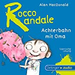 Achterbahn mit Oma (Rocco Randale 4) | Alan MacDonald