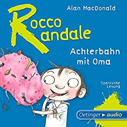 Achterbahn mit Oma (Rocco Randale 4)