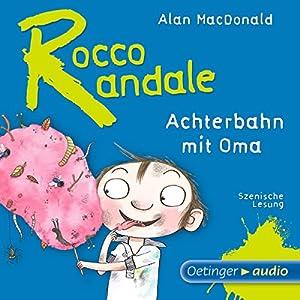 Achterbahn mit Oma (Rocco Randale 4) Hörbuch