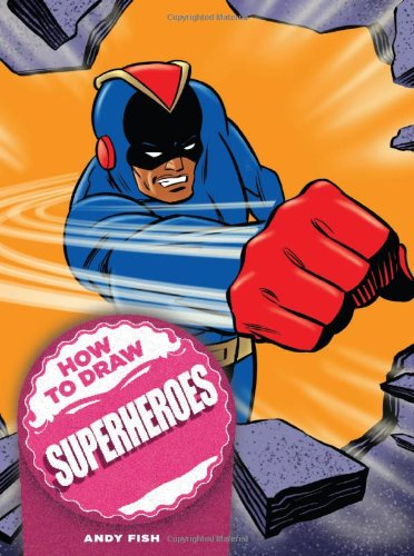 How to Draw Superheroes (How to Draw (Chartwell Books))