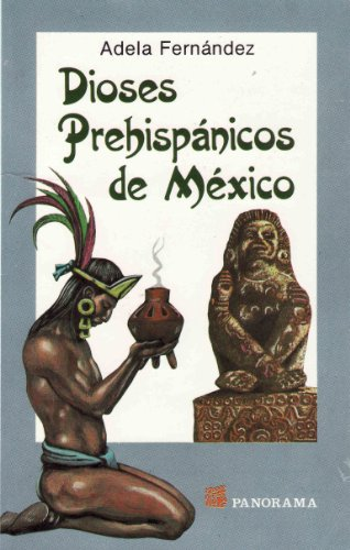 Dioses Prehispanicos de Mexico (Spanish Edition)