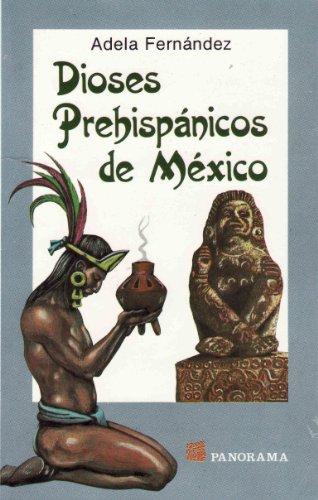 Dioses Prehispanicos de Mexico (Spanish Edition)