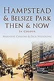 Hampstead & Belsize Park Then & Now (Then & Now (History Press))