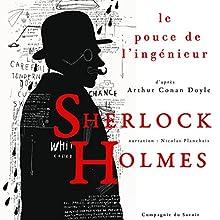 Le pouce de l'ingénieur (Les enquêtes de Sherlock Holmes et du Dr Watson) | Livre audio Auteur(s) : Arthur Conan Doyle Narrateur(s) : Nicolas Planchais