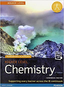 Pearson Baccalaureate Chemistry Higher Level 2nd edition print and online edition for the IB Diploma (Pearson International Baccalaureate Diploma: International Editions)