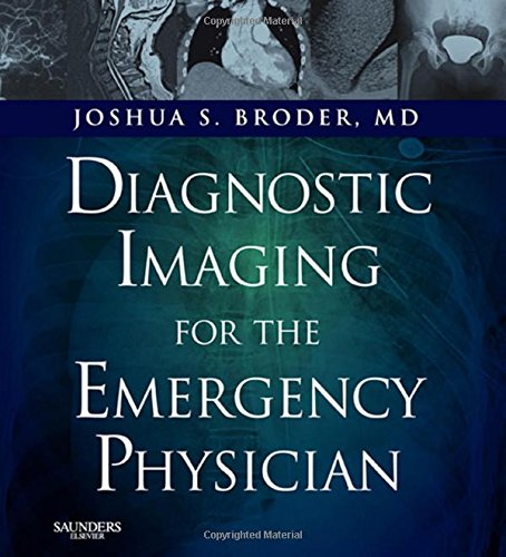 Diagnostic Imaging for the Emergency Physician: Expert Consult - Online and Print, 1e
