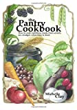 The Pantry Cookbook, Michelle Clay, 1467915831