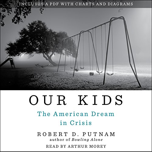 Our Kids: The American Dream in Crisis Audiobook [Free Download by Trial] thumbnail