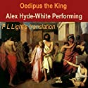 Oedipus the King: A Translation by F.L. Light Audiobook by  Sophocles, F. L. Light Narrated by Alex Hyde-White