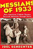 img - for Messiahs of 1933: How American Yiddish Theatre Survived Adversity through Satire book / textbook / text book