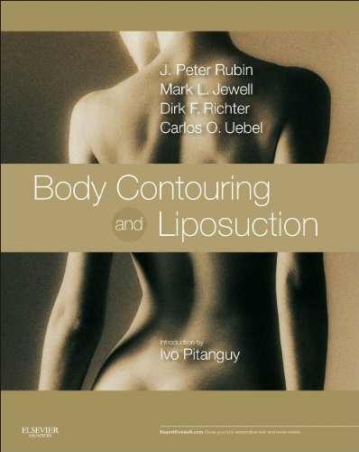 Body Contouring and Liposuction: Expert Consult - Online and Print, 1e