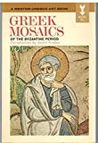 img - for Greek Mosaics of the Byzantine Period (A Mentor-Unesco Art Book) book / textbook / text book