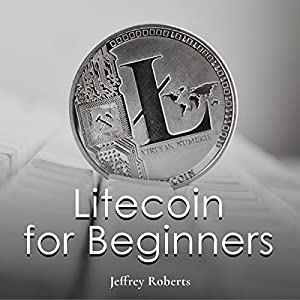 Litecoin for Beginners Audiobook