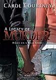 A Legacy of Murder, Carol Courtney, 1479712264