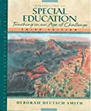 Introduction to Special Education : Teaching in an Age of Challenge, Smith, Deborah D., 0205267955