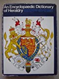 An Encyclopaedic Dictionary of Heraldry, Julian Franklyn, 0080132979