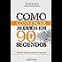 Como convencer alguém em 90 segundos (Portuguese Edition)