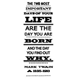 Mark Twain Two Most Important Days Of Your Life Quote - Small, Black - Vinyl Wall Art Decal for Homes, Offices, Kids Rooms, Nurseries, Schools, High Schools, Colleges, Universities