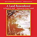 A Land Remembered Audiobook by Patrick D. Smith Narrated by George Guidall