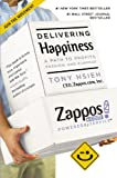 Delivering Happiness: A Path to Profits, Passion, and Purpose, Tony Hsieh, 0446576220