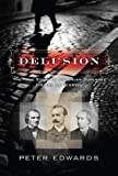 Delusion: The True Story of Victorian Superspy Henri Le Caron