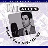 David Allen: Where You At? '41 - '63 by David Allyn