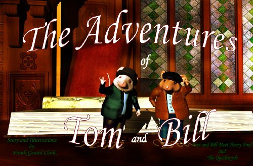 the-adventures-of-tom-and-bill-tom-and-bill-meet-henry-ford-book-1