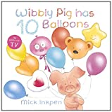 Wibbly Pig Has 10 Balloons, Mick Inkpen, 1444902679