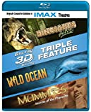 3-D Triple Feature: Dinosaurs Alive! / Wild Ocean / Mummies (IMAX) [Blu-ray]