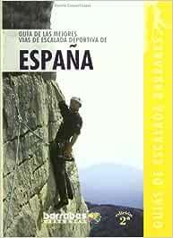 Guia de las mejores vias de escalada deportiva de España ...