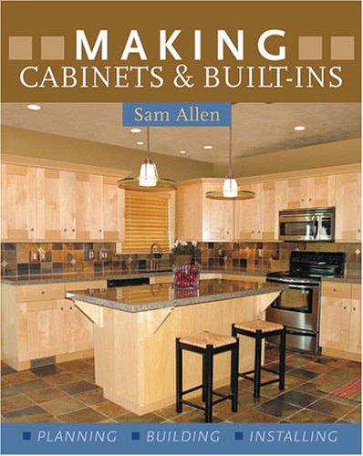 Download Making Cabinets & Built-Ins: * Planning * Building * Installing pdf epub