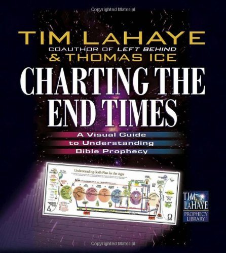 Charting the End Times : A Visual Guide to Understanding Bible Prophecy (Tim LaH (Charting The End Times)