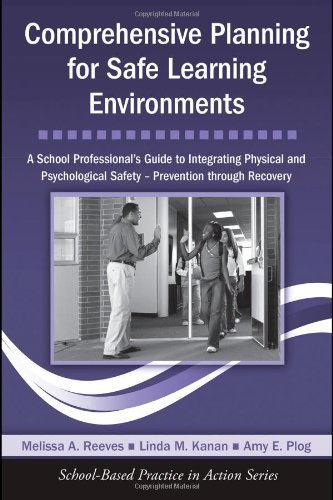 Comprehensive Planning for Safe Learning Environments: A School Professional s G…