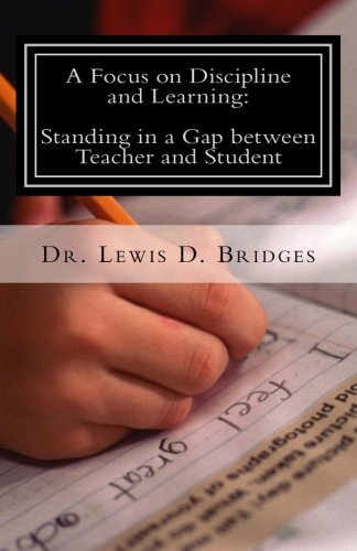 A Focus on Discipline and Learning: Standing in a Gap between Teacher and Student: In-School Suspension: Behavioral Intervention through Attitude Adjustments ebook