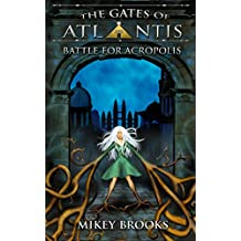 Battle for Acropolis (The Gates of Atlantis Book 6)