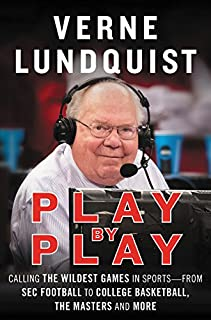 Book Cover: Play by Play: Calling The Wildest Games In Sports – From SEC Football to College Basketball, The Masters and More