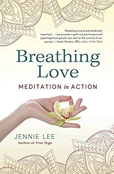 Breathing Love: Meditation in Action by [Lee, Jennie]