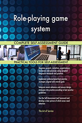 Role-playing game system All-Inclusive Self-Assessment - More than 720 Success Criteria, Instant Visual Insights, Comprehensive Spreadsheet Dashboard, Auto-Prioritized for Quick Results (Inclusive Game)