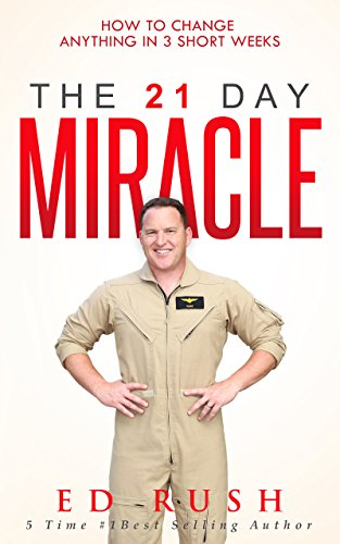 Download for free The 21 Day Miracle: How To Change Anything in 3 Short Weeks