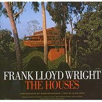 Frank Lloyd Wright: The Houses