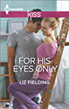For His Eyes Only (Harlequin Kiss)